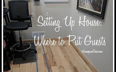 Setting Up House – Where to Put Guests
