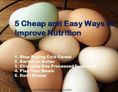 5 Cheap and Easy Ways to Improve Nutrition