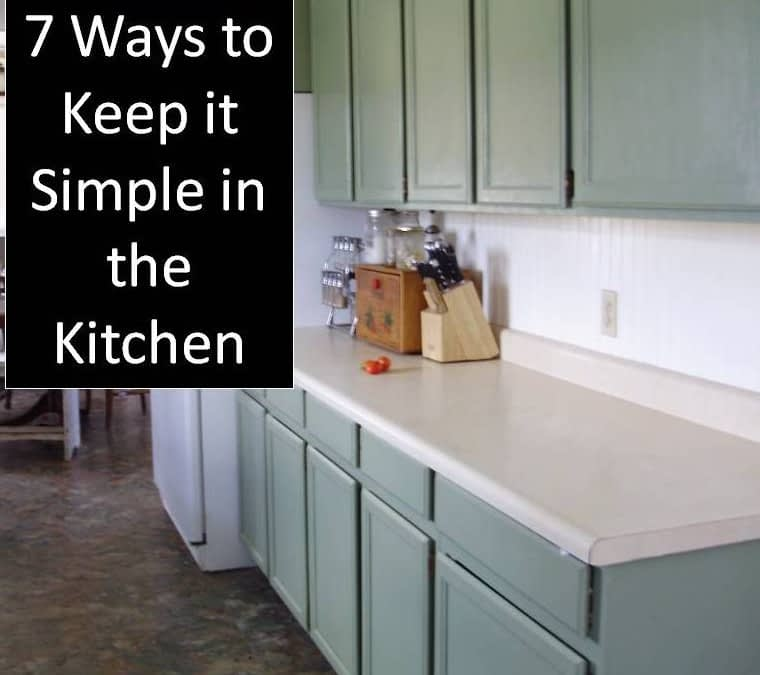 Feeling Overwhelmed? 7 Ways to Keep it Simple in the Kitchen