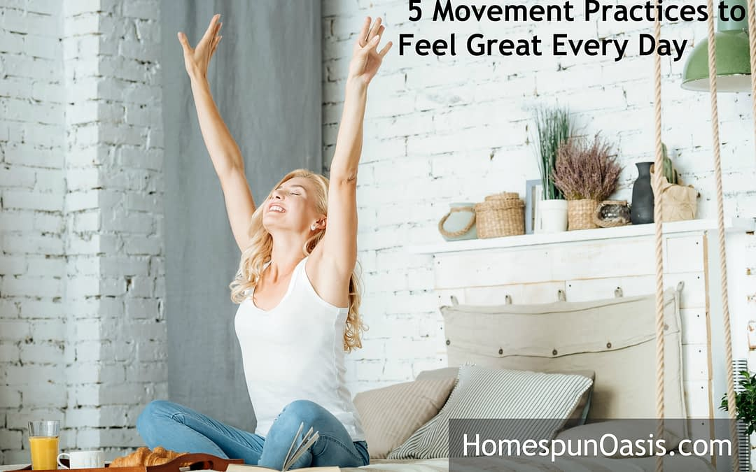 5 Movement Practices to Feel Great Every Day
